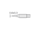 Soldering tip, Chisel shaped, 0.6 x 0.3 mm, 0.3 mm, C245-731